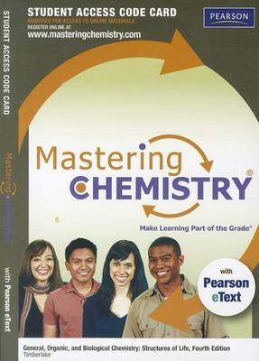 MasteringChemistry with Pearson Etext - Standalone Access Card - for General Organic, and Biological Chemistry: Structures of Life