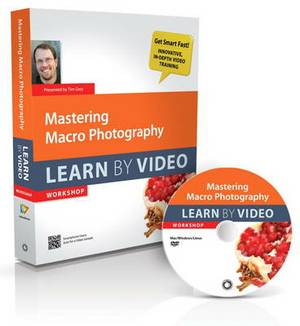 Mastering Macro Photography: Learn by Video