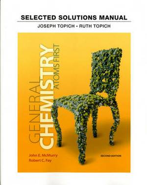 Student Solutions Manual for General Chemistry: Atoms First