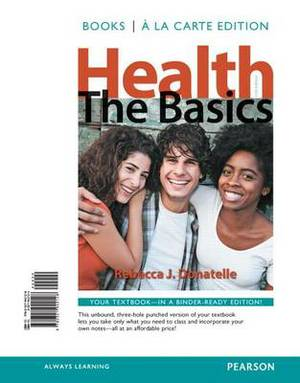 Health: The Basics, Books a la Carte Edition