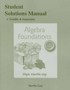 Student Solutions Manual for Algebra Foundations: Prealgebra, Introductory & Intermediate Algebra