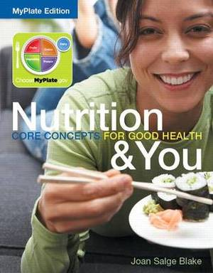 Nutrition & You  : Core Concepts for Good Health, Myplate Edition Plus Masteringnutrition with Mydietanalysis with Pearson Etext -- Access Card Package