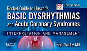 Pocket Guide for Huszar's Basic Dysrhythmias and Acute Coronary Syndromes: Interpretation and Management