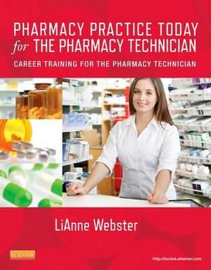 Pharmacy Practice Today for the Pharmacy Technician: Career Training for the Pharmacy Technician
