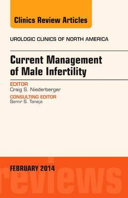 Current Management of Male Infertility, an Issue of Urologic Clinics