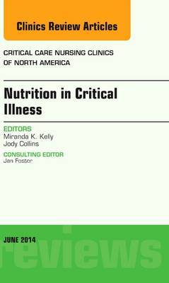 Nutrition in Critical Illness, An Issue of Critical Nursing Clinics