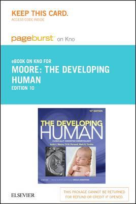 The Developing Human Elsevier eBook on Intel Education Study (Retail Access Card): Clinically Oriented Embryology