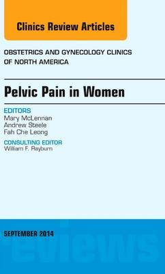 Pelvic Pain in Women, An Issue of Obstetrics and Gynecology Clinics
