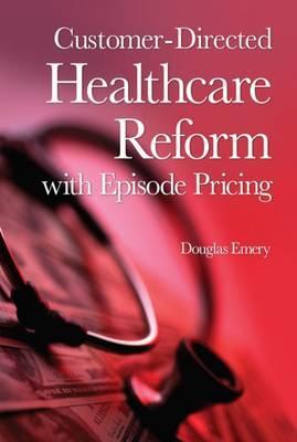 Customer Driven Health Reform