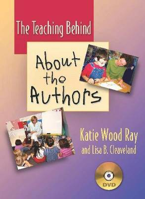 The Teaching Behind  About the Authors : How to Support Our Youngest Writers