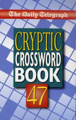 The Daily Telegraph Book of Cryptic Crosswords 47