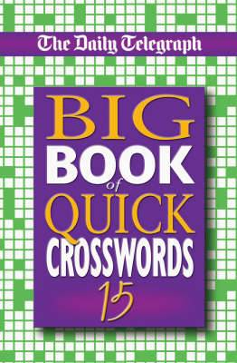 The  Daily Telegraph  Big Book of Quick Crosswords: No. 15