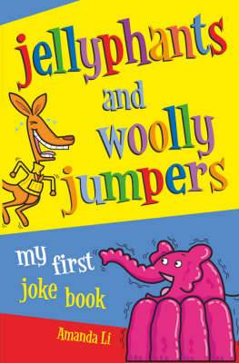 Jellyphants and Woolly Jumpers: My First Joke Book