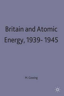 Britain and Atomic Energy, 1939-1945