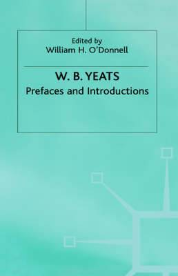 Prefaces and Introductions: Uncollected Prefaces and Introductions by Yeats to Works by Other Authors