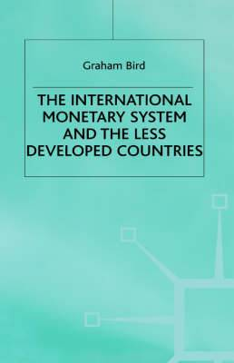 The International Monetary System and the Less Developed Countries