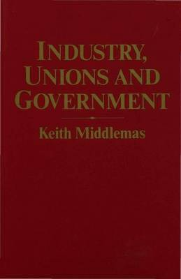 Industry, Unions and Government: Twenty-one Years of the National Economic Development Office