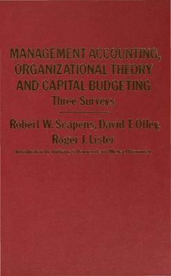 Management Accounting, Organizational Theory and Capital Budgeting: Three Surveys