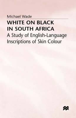 White on Black in South Africa: Study of English-language Inscriptions of Skin Colour