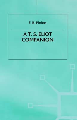 A T.S.Eliot Companion: Life and Works