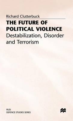 The Future of Political Violence: Destabilization, Disorder and Terrorism