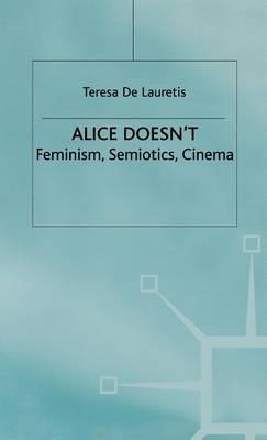 Alice Doesn't: Feminism, Semiotics, Cinema