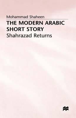 The Modern Arabic Short Story: Shahrazad Returns
