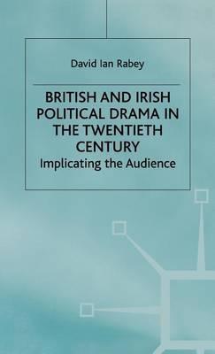 British and Irish Political Drama in the Twentieth Century: Implicating the Audience