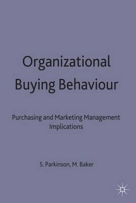 Organizational Buying Behaviour: Purchasing and Marketing Management
