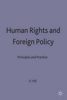 Human Rights and Foreign Policy: Principles and Practice
