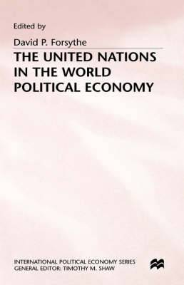 The United Nations in the World Political Economy: Essays in Honour of Leon Gordenker