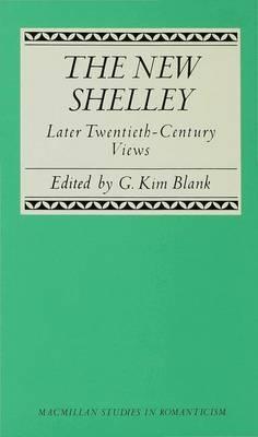 The New Shelley: Later Twentieth-century Views