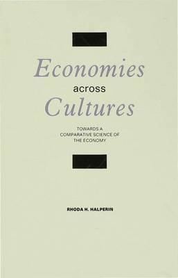 Economics Across Cultures: Towards a Comparative Science of the Economy