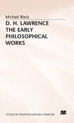 D.H.Lawrence: The Early Philosophical Works - A Commentary