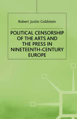 Political Censorship of the Arts and the Press in Nineteenth-Century Europe: 1989