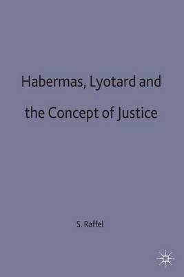 Habermas, Lyotard and the Concept of Justice