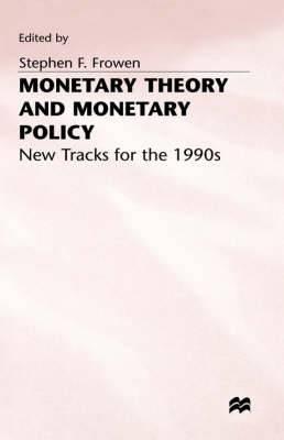 Monetary Theory and Monetary Policy: New Tracks for the 1990's