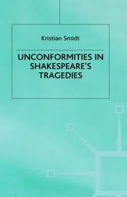Unconformities in Shakespeare's Tragedies
