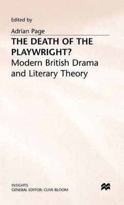 The Death of the Playwright?: Modern British Drama and Literary Theory