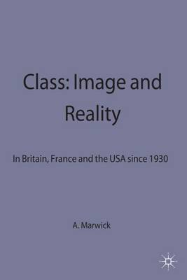 Class: Image and Reality: In Britain, France and the USA Since 1930