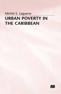 Urban Poverty in the Caribbean: French Martinique as a Social Laboratory