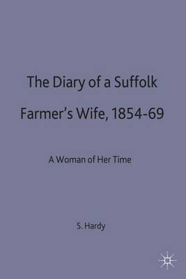 The Diary of a Suffolk Farmer's Wife, 1854-69: A Woman of Her Time