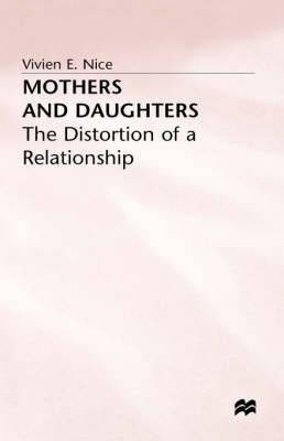 Mothers and Daughters: Distortion of a Relationship