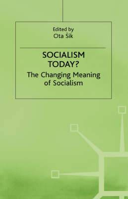 Socialism Today?: The Changing Meaning of Socialism