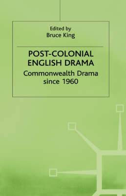 Post-Colonial English Drama: Commonwealth Drama Since 1960: 1992