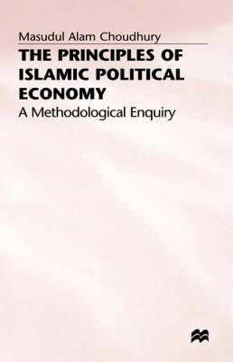 The Principles of Islamic Political Economy: A Methodological Enquiry: 1992