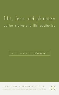 Film, Form and Phantasy: Adrian Stokes and Film Aesthetics