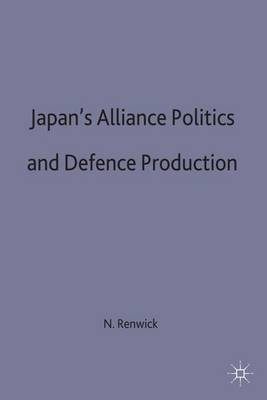 Japan's Alliance Politics and Defence Production: 1995