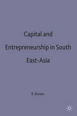Capital and Entrepreneurship in South-east Asia