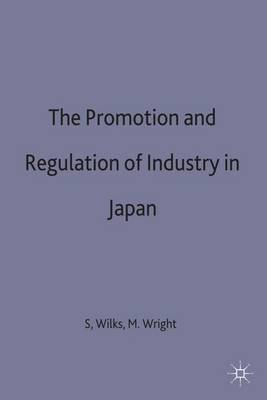 The Promotion and Regulation of Industry in Japan